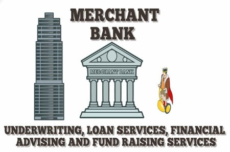 Merchant bank - underwriting, loan services, financial advising and fund raising services